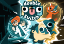 Recensione Double Pug Switch – Steam